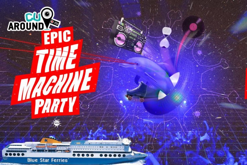 CU Around EΠΙΚ TIME MACHINE Party μέσα στο Blue Star 2